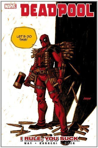 Deadpool: Volume 6: I Rule, You Suck TP