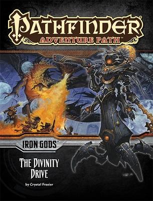 Pathfinder: Adventure Path: Iron Gods: The Divinity Drive