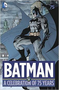 Batman: A Celebration of 75 Years HC