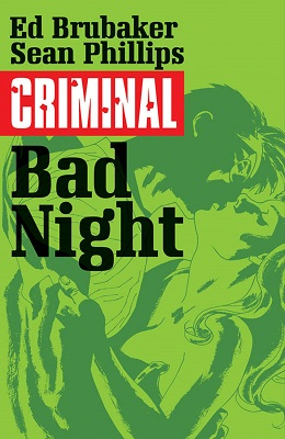 Criminal: Volume 4: Bad Night TP (MR)