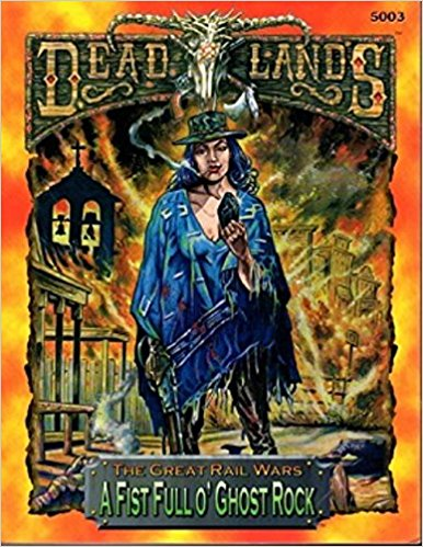 Deadlands: A Fist Full o Ghost Rock - Used