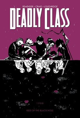Deadly Class: Volume 2: Kids of the Black Hole TP (MR)