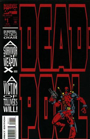 Deadpool: The Circle Chase no. 1: A Survivor of Weapon X...A Victim of Tollivers Will! - Used