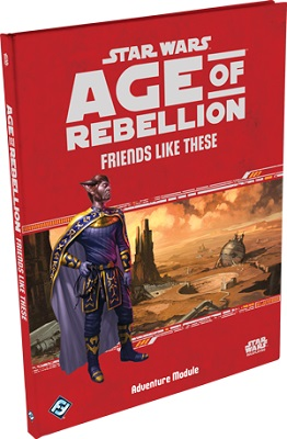 Star Wars: Age of Rebellion Role Playing: Friends Like These