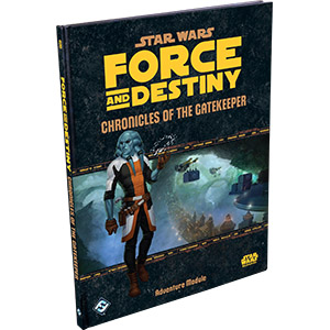 Star Wars: Force and Destiny Role Playing: Chronicles of the Gatekeeper Adventure - Used