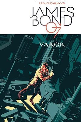 James Bond: Volume 1: Vargr HC