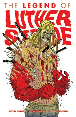 The Legend of Luther Strode: Volume 2 TP