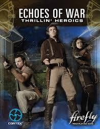 Firefly Role Playing: Echoes of War Volume 1: Thrillin Heroic - Used