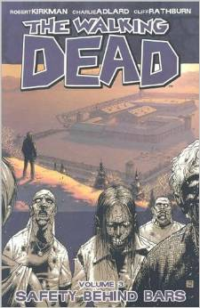 The Walking Dead: Volume 3: Safety Behind Bars