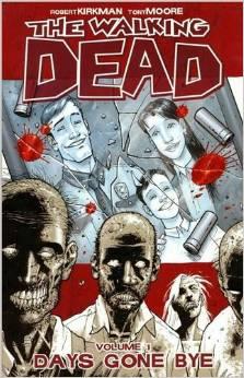The Walking Dead: Volume 1: Days Gone Bye