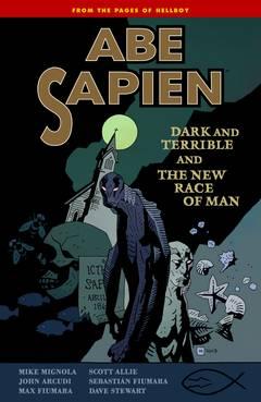 Abe Sapien: Volume 3: Dark Terrible New Race Man TP