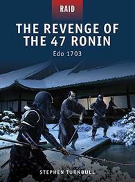 The Revenge of the 47 Ronin: Edo 1703