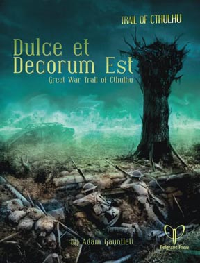 Trail of Cthulhu: Dulce et Decorum Est Role Playing