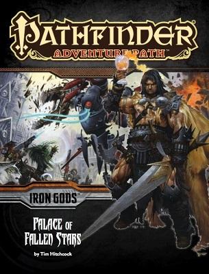 Pathfinder: Adventure Path: Iron Gods: Palace of Fallen Stars