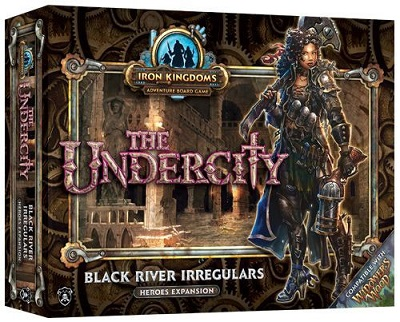 Iron Kingdoms: The Undercity: Black River Irregulars Expansion 61053
