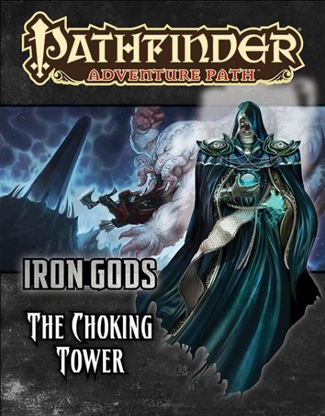 Pathfinder: Adventure Path: Iron Gods: the Choking Towers