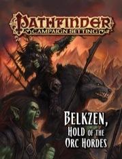 Pathfinder: Campaign Setting: Belkzen, Hold of the Orc Hordes