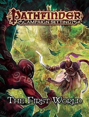 Pathfinder: Campaign Setting: The First World Realm of the Fey