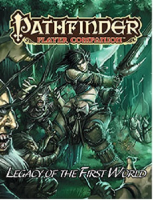 Pathfinder: Player Companion: Legacy of the First World