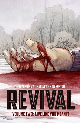 Revival: Volume 2: Live Like You Mean It TP