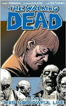 The Walking Dead: Volume 6: This Sorrowful Life