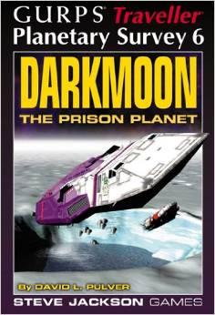 Gurps Traveller Planetary Survey 6: Darkmoon the Prison Planet - Used
