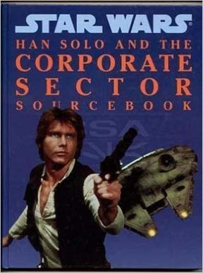 Star Wars: Han Solo and the Corporate Sector Sourcebook HC - Used