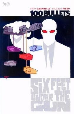 100 Bullets vol 6: Six Feet Under the Gun