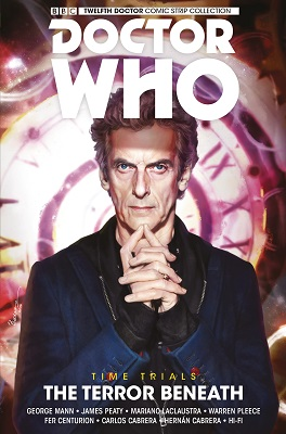 Doctor Who: The Twelfth Doctor: Time Trials Vol. 1: Terror Beneath TP