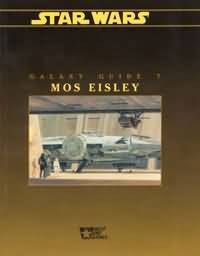 Star Wars: Galaxy Guide 7: Mos Eisley - Used