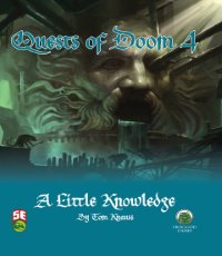 5th Edition Adventures: Quests of Doom 4: A Little Knowledge