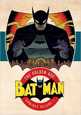 Batman: The Golden Age Omnibus: Volume 1 HC