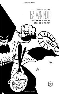 Batman Noir: The Dark Knight Strikes Again HC