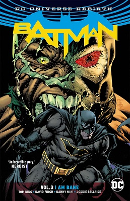 Batman: Volume 3: I Am Bane TP
