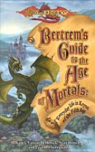 Dragonlance: Bertrems Guide to the Ageof Mortals