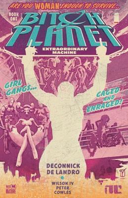 Bitch Planet: Volume 1: Extraordinary Machine (2014 Series) (MR)