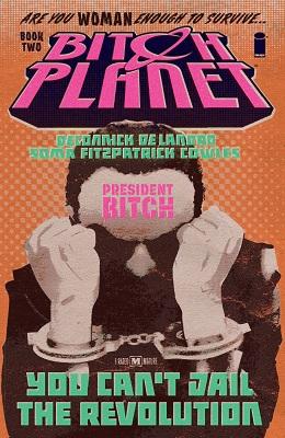 Bitch Planet: Volume 2: President Bitch TP (MR)