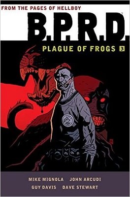 BPRD: Plague of Frogs: Volume 3 TP