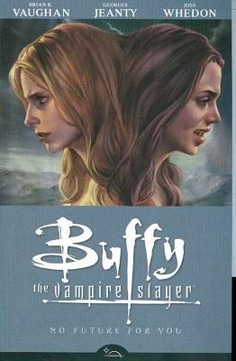 Buffy the Vampire Slayer: Season 8: Volume 2: No Future For You TP