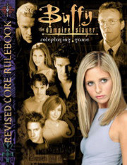 Buffy the Vampire Slayer RPG: Revised Core Rule Book - Used