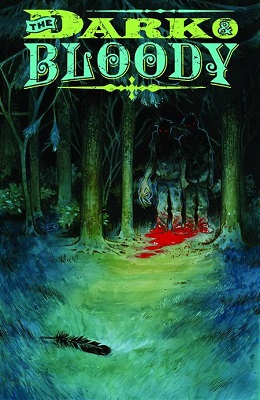 The Dark and Bloody no. 2 (2 of 6) (2016 Series) (MR)