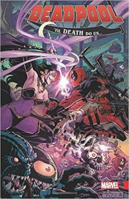 Deadpool: Volume 8: Til Death Do Us TP