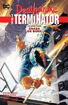 Deathstroke the Terminator: Volume 4: Crash or Burn TP