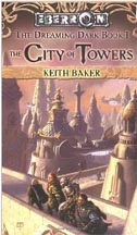 Eberron: the City of Towers: the Dreaming Dark Book I