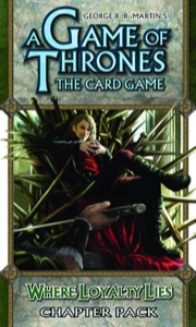 A Game of Thrones The Card Game: Where Loyalty Lies Chapter Pack
