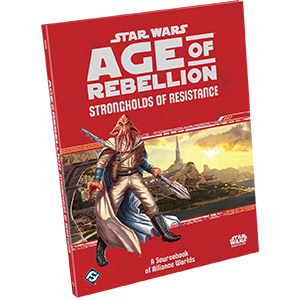 zzz Star Wars: Age of Rebellion: Strongholds of Resistance (D)