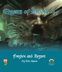 5th Edition Adventures: Quests of Doom 4: Forgive and Regret
