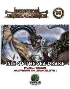 Dungeon Crawl Classics: No 55: Isle of the Sea Drake - Used