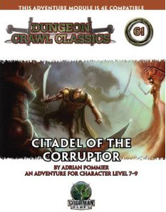 Dungeon Crawl Classics: No 61: Citadel of the Corruptor - Used