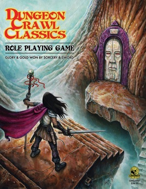 Dungeon Crawl Classics Role Playing: Glory and Gold Won by Sorcery and Sword